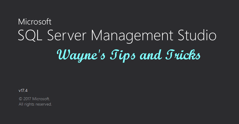 Wayne's Tips and Tricks for SSMS