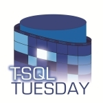 TSQL Tuesday Backup and Recovery